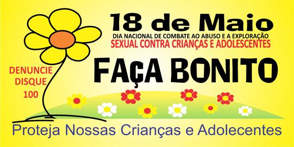 O dia 18 de maio foi instituído como o Dia Nacional de Combate ao Abuso e à Exploração Sexual Infanto-juvenil