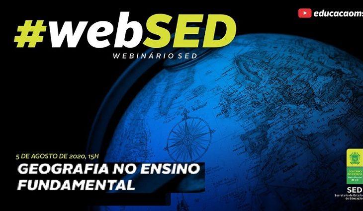 """O """"Webinário da SED #02: Geografia no Ensino Fundamental"""" será nesta quarta-feira, dia 05 de agosto, às 15h, pelo canal da SED no Youtube."""